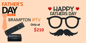 Celebrate Fathers day with Brampton IPTV
